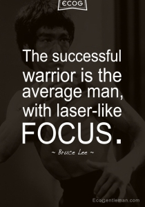 bruce-lee-quotes-The-successful-warrior-is-the-average-man-with-laser-like-FOCUS