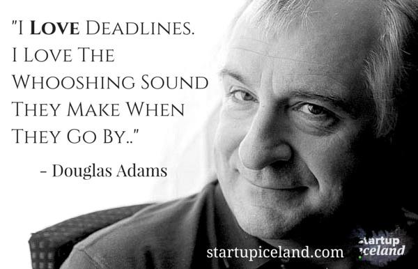 I love deadlines - Douglas Adams